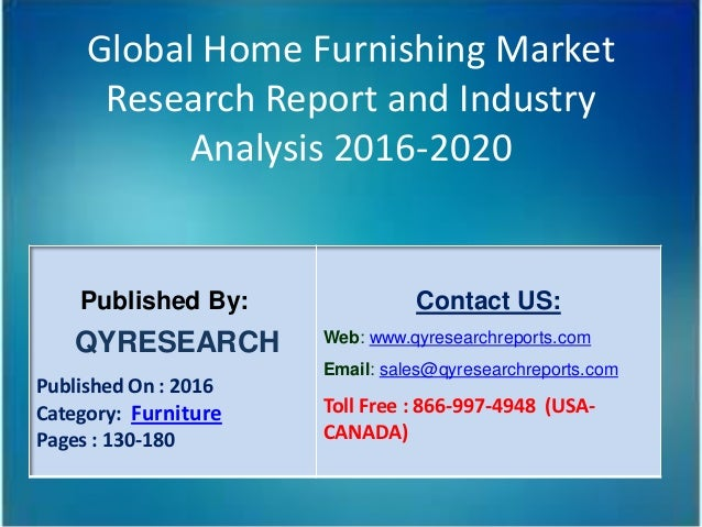 Global Home Furnishing Market Research Report and Industry Analysis  2016 2020 Published By  QYRESEARCH. Global home furnishing industry 2016 market growth  trends  analysis