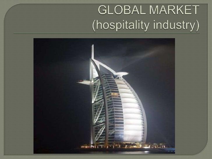 GLOBAL MARKET(hospitality industry)<br />