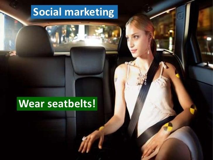 Social marketingWear seatbelts!                     4