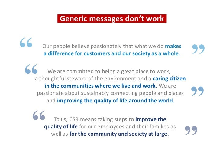 Generic messages don't work  Our people believe passionately that what we do makes  a difference for customers and our soc...