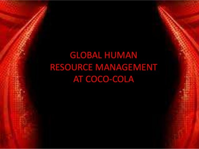 coco cola hrm Keywords competency, human resources management, competency model,  culture,  coca-cola performance management system [coca-cola performans .