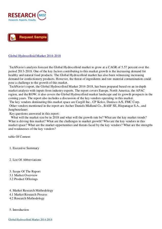 Global Hydrocolloid Market 2014-2018  TechNavio's analysts forecast the Global Hydrocolloid market to grow at a CAGR of 5....