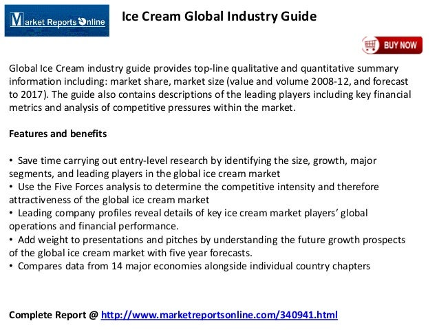Complete Report @ http://www.marketreportsonline.com/340941.html Ice Cream Global Industry Guide Global Ice Cream industry...