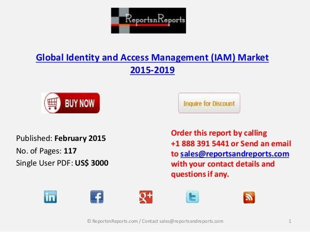 Global Identity and Access Management (IAM) Market 2015-2019 Order this report by calling +1 888 391 5441 or Send an email...