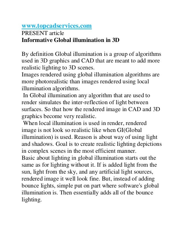 www.topcadservices.com PRESENT article Informative Global illumination in 3D By definition Global illumination is a group ...