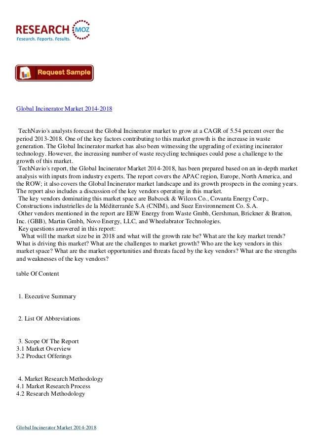 Global Incinerator Market 2014-2018  TechNavio's analysts forecast the Global Incinerator market to grow at a CAGR of 5.54...
