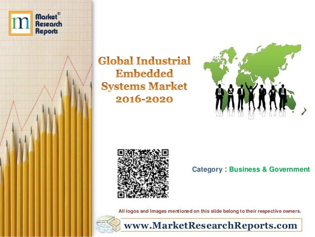 www.MarketResearchReports.com Category : Business & Government All logos and Images mentioned on this slide belong to thei...