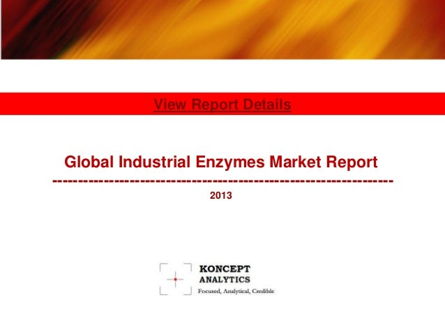 Global Industrial Enzymes Market Report ------------------------------------------------------------------ 2013 View Repor...