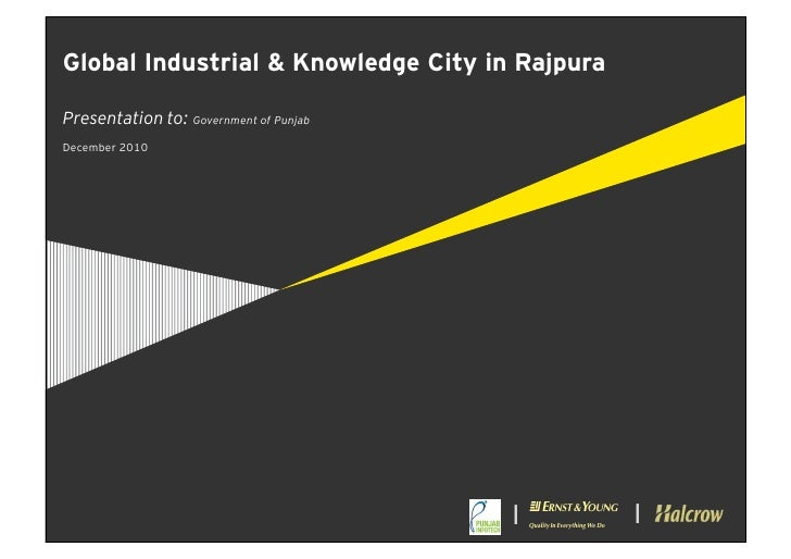 Global Industrial & Knowledge City in RajpuraPresentation to: Government of PunjabDecember 2010                           ...