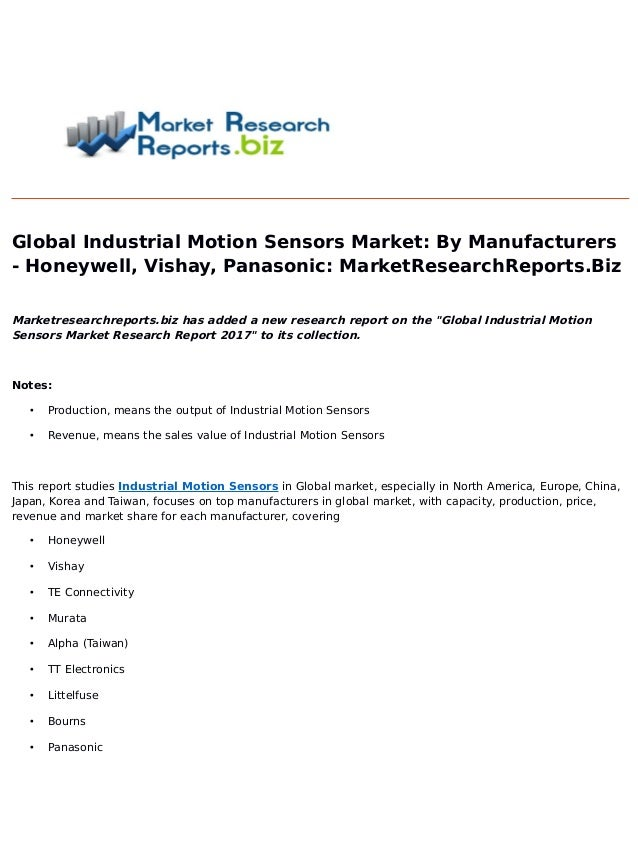 Global Industrial Motion Sensors Market: By Manufacturers - Honeywell, Vishay, Panasonic: MarketResearchReports.Biz Market...