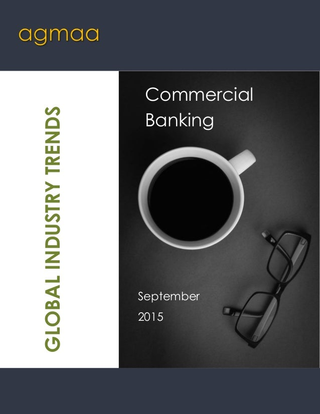 Commercial Banking September 2015 GLOBALINDUSTRYTRENDS