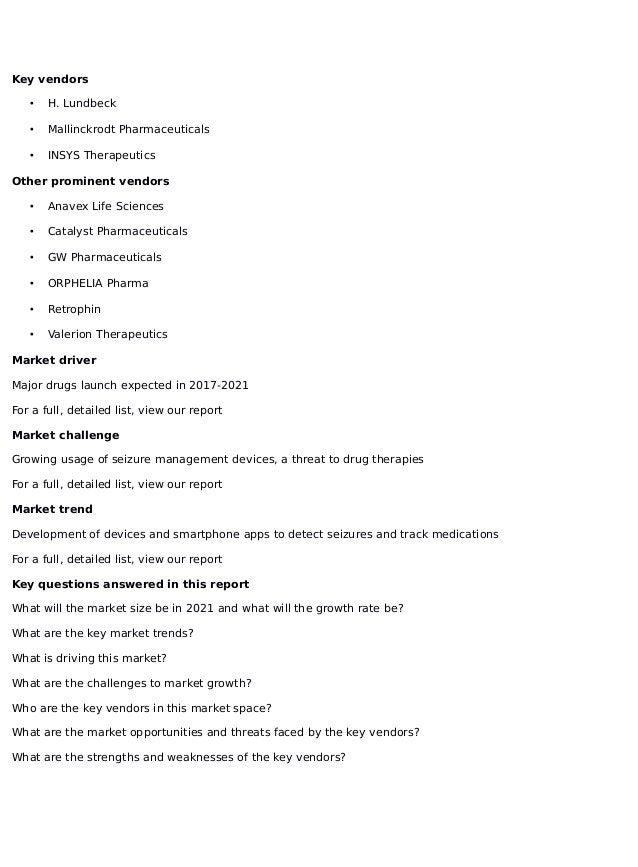 Key vendors • H. Lundbeck • Mallinckrodt Pharmaceuticals • INSYS Therapeutics Other prominent vendors • Anavex Life Scienc...