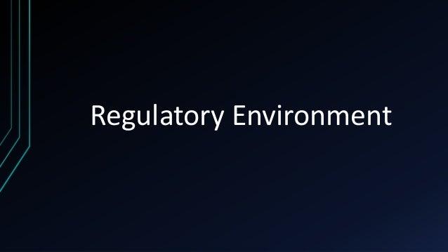 Regulatory Environment