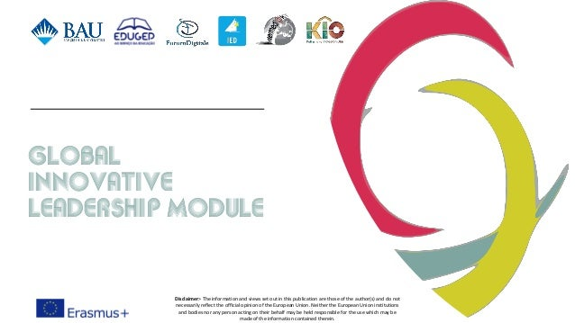 Global innovative Leadership Module Disclaimer> The information and views set out in this publication are those of the aut...