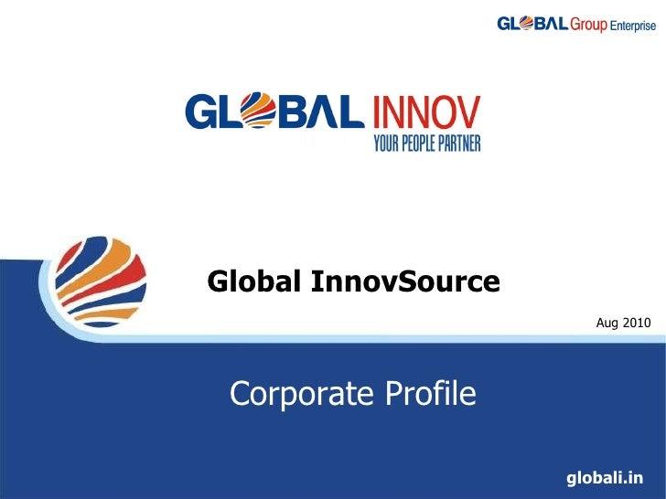 Global InnovSource globali.in Aug 2010 Corporate Profile