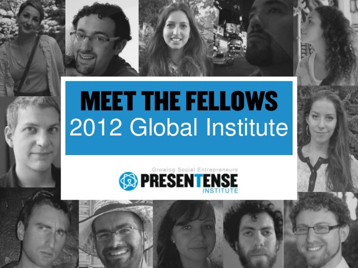 MEET THE FELLOWS2012 Global Institute