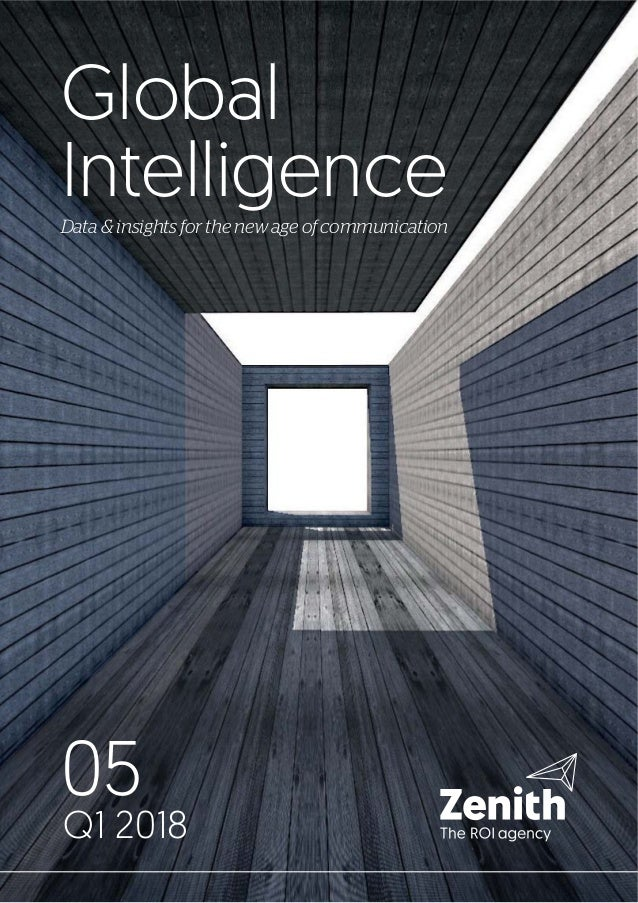 Global Intelligence 05 Q1 2018 Data & insights for the new age of communication