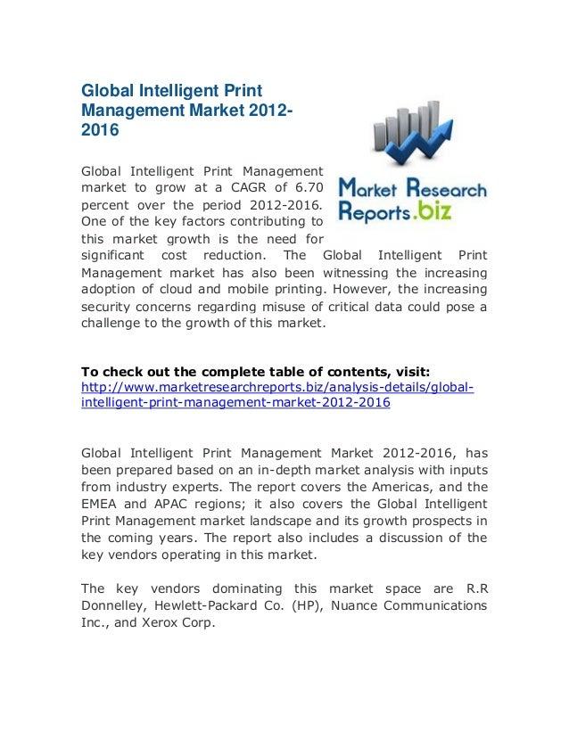 Global Intelligent Print Management Market 20122016 Global Intelligent Print Management market to grow at a CAGR of 6.70 p...