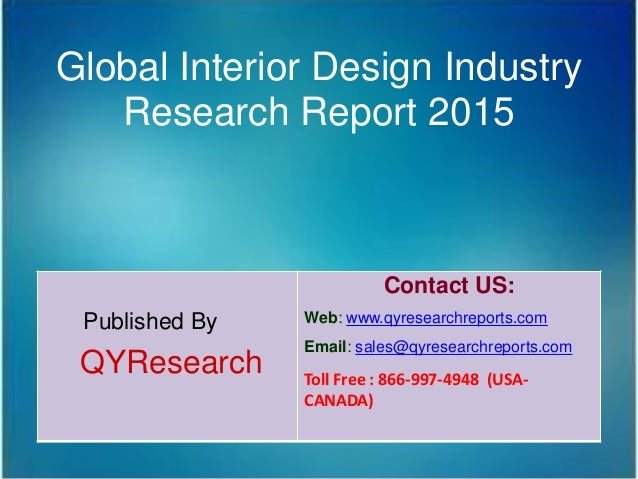 global interior design industry research report 2015 published by qyresearch contact us web www - Interior Design Industry Analysis