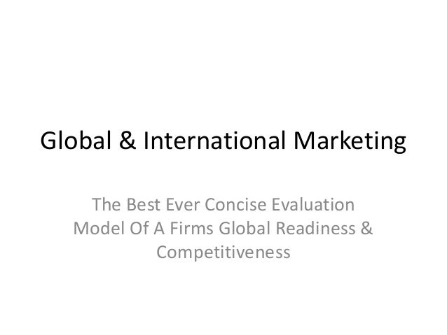 Global & International MarketingThe Best Ever Concise EvaluationModel Of A Firms Global Readiness &Competitiveness
