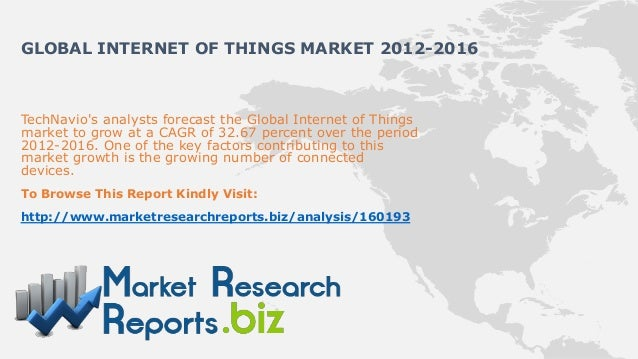 GLOBAL INTERNET OF THINGS MARKET 2012-2016TechNavios analysts forecast the Global Internet of Thingsmarket to grow at a CA...