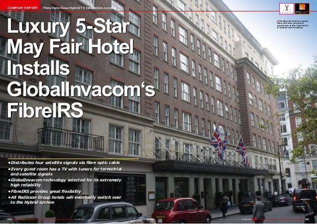 COMPANY REPORT  Fibre Optic/Coax Hybrid TV Installation, London  Luxury 5-Star May Fair Hotel Installs GlobalInvacom's Fib...