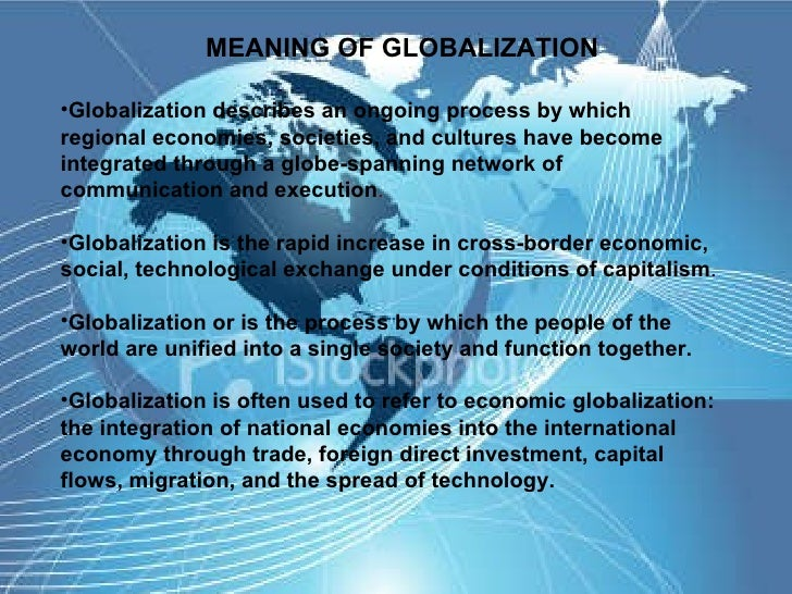"globalization is an ongoing process Globalization essays | see the list of sample papers for free  according to pratheep, globalization ""describes an ongoing process by which regional economies,."