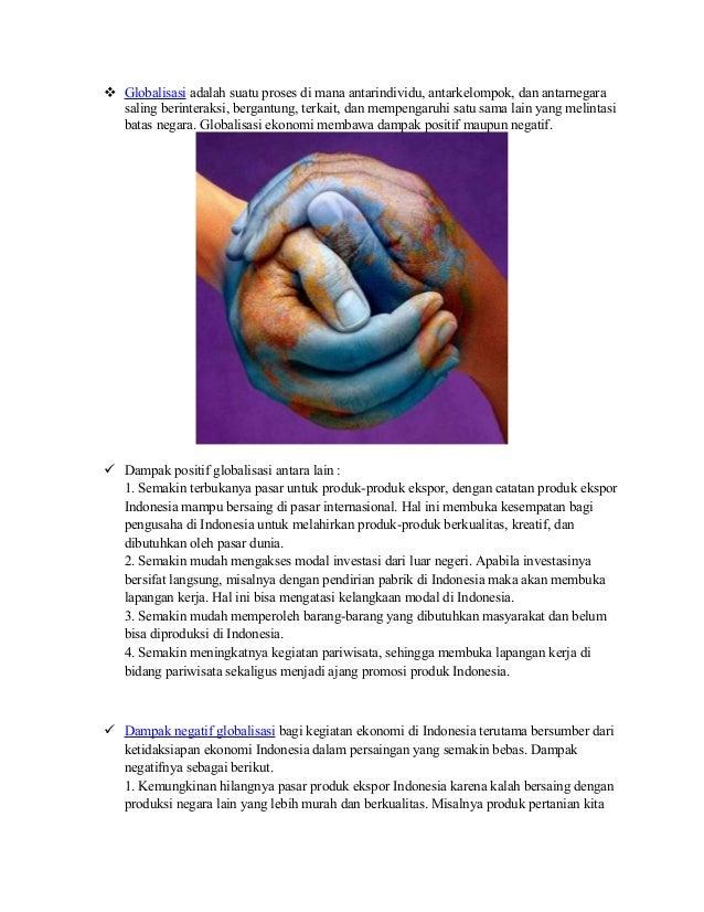  Globalisasi adalah suatu proses di mana antarindividu, antarkelompok, dan antarnegara  saling berinteraksi, bergantung, ...