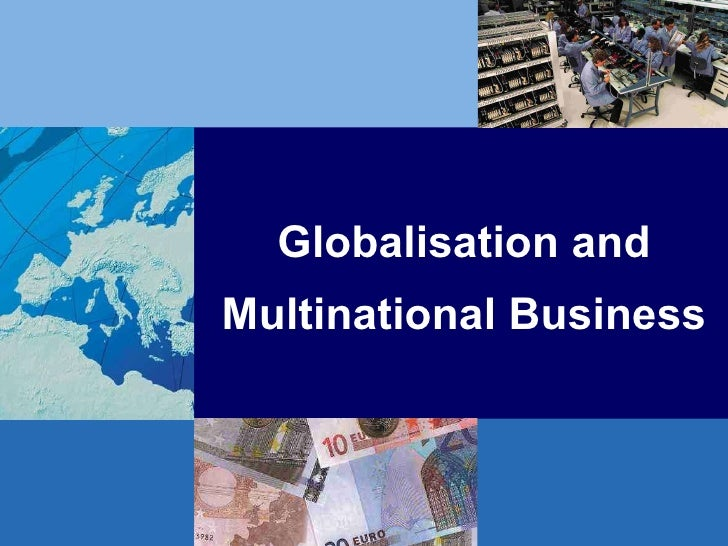 Globalisation and Multinational Business