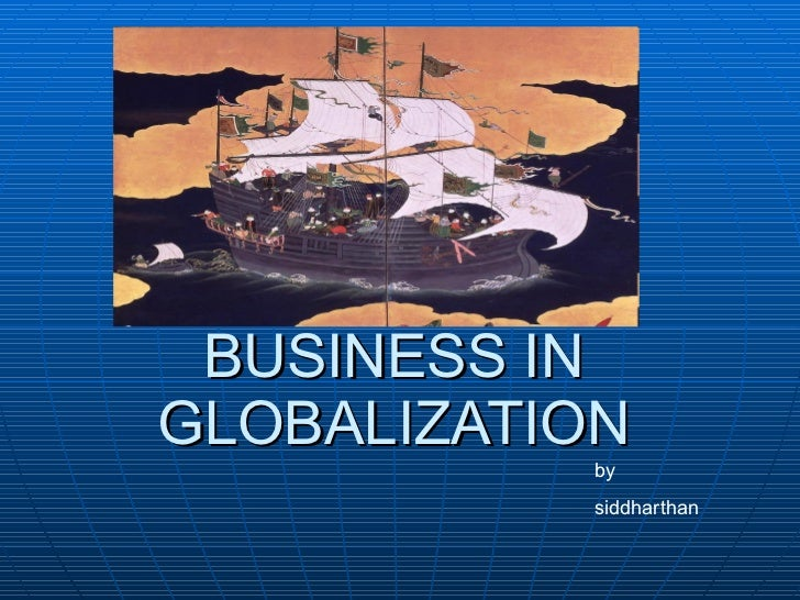 BUSINESS IN GLOBALIZATION by siddharthan