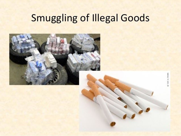 Smuggling of Illegal Goods