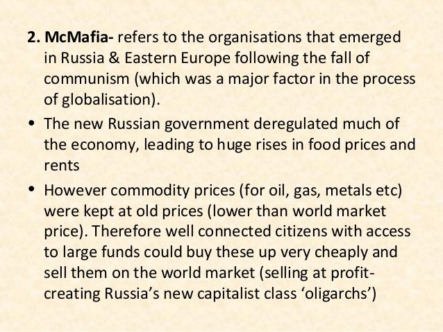 2. McMafia- refers to the organisations that emerged   in Russia & Eastern Europe following the fall of   communism (which...