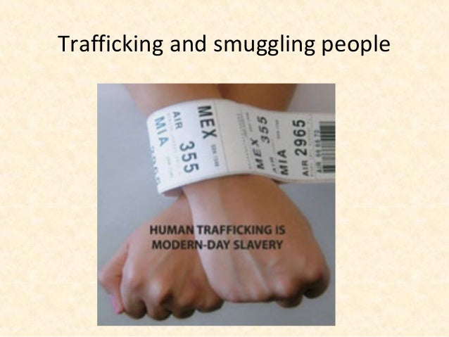 Trafficking and smuggling people