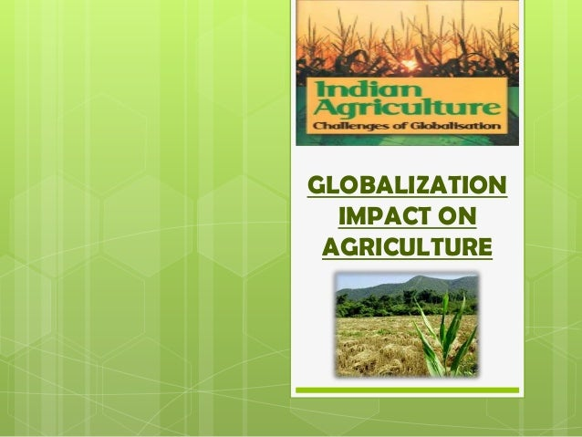 impact of globalization on agriculture in Impact of globalization on scheduled commercial banks with reference to agriculture sector wwwiosrjournalsorg.