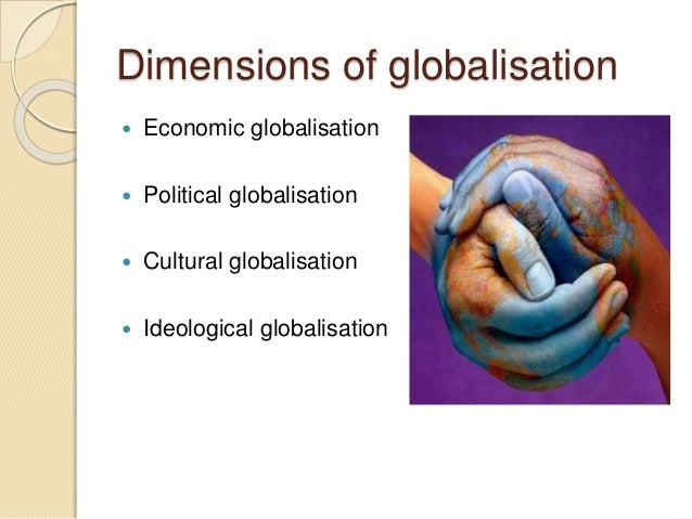 economic and cultural globalisation Globalisation describes a process by which  technology, socio-cultural  were misplaced as we see the success of a number of varying economic and.