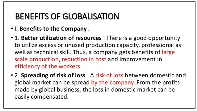Discuss the benefit of globalization of