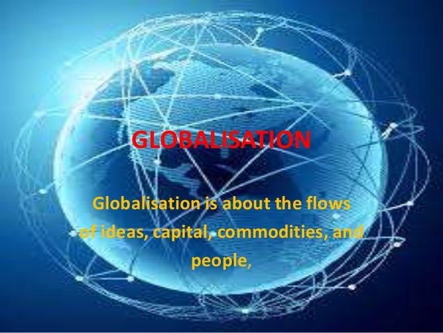 globalisation to glocalistation Globalisation (or globalization, american spelling) is the trend of increasing interaction between people on a worldwide scale due to advances in transportation and communication technology, nominally beginning with the steamship and the telegraph in the early to mid-1800s.