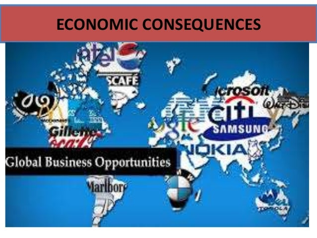 economic consequences of globalization This report explores a range of interlinking questions, starting with what is globalization, what are the effects of globalization in developing countries and developed countries, this is in terms of positive and negative effects.