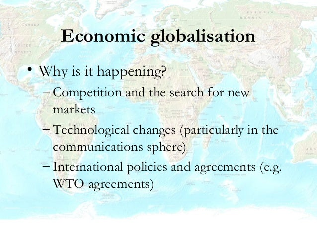 What are the effects? • Economic growth • Economic instability • Rise in inequalities • Effects of trade agreements – eg T...