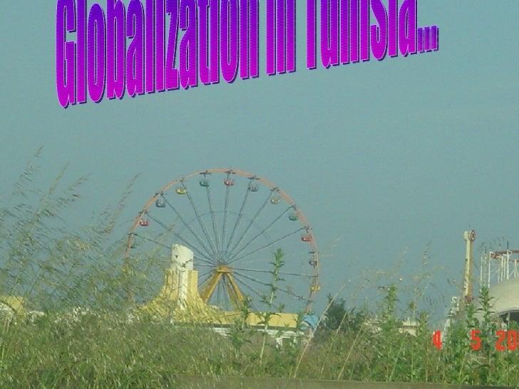Globalization in Tunisia...