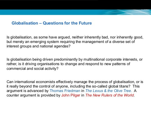 effects of globalisation on organisation The effects of globalization of education the effects of globalization on education, is an on-going research in the field of international and comparative educationthis essay will first aim to define what globalization is and review different connotations attached to the term itself.