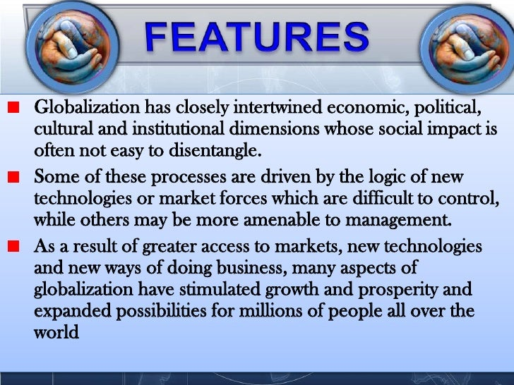what are the features of globalisation