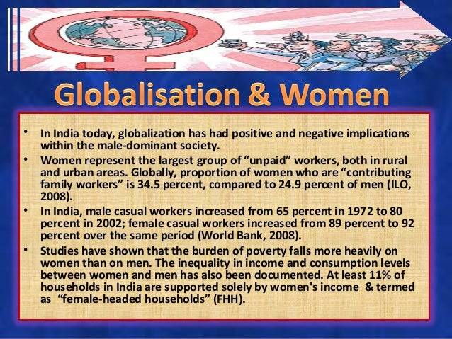 impact of globalization on women How globalization and developing economies will impact women 752 words | 3 pages the deepening globalization and the following development of economy have made big.