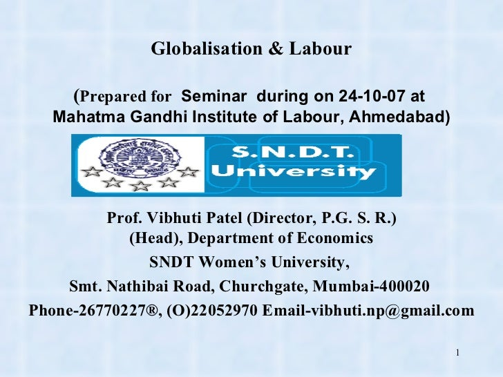 Globalisation & Labour ( Prepared for  Seminar  during on 24-10-07 at  Mahatma Gandhi Institute of Labour, Ahmedabad) Prof...