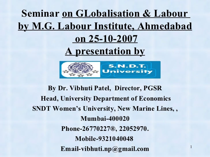 Seminar  on GLobalisation & Labour  by M.G. Labour Institute, Ahmedabad on 25-10-2007 A presentation by By Dr. Vibhuti Pat...