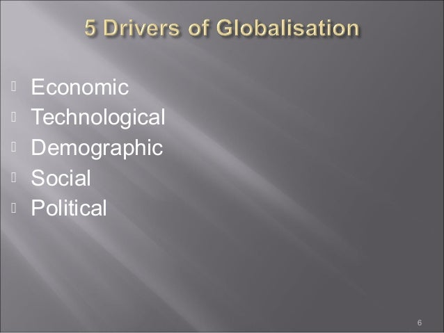 globalisation drivers The drivers of globalization are market globalization, cost globalization, government globalization and competitive globalization market globalization.