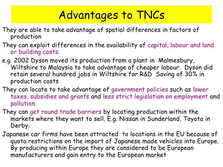 advantages and disadvantages of tncs The disadvantages of transnational corporations include job insecurity,  environmental degradation, poor working  the arrival of transnational  corporations to  what are some advantages and disadvantages of break  even analysis q:.