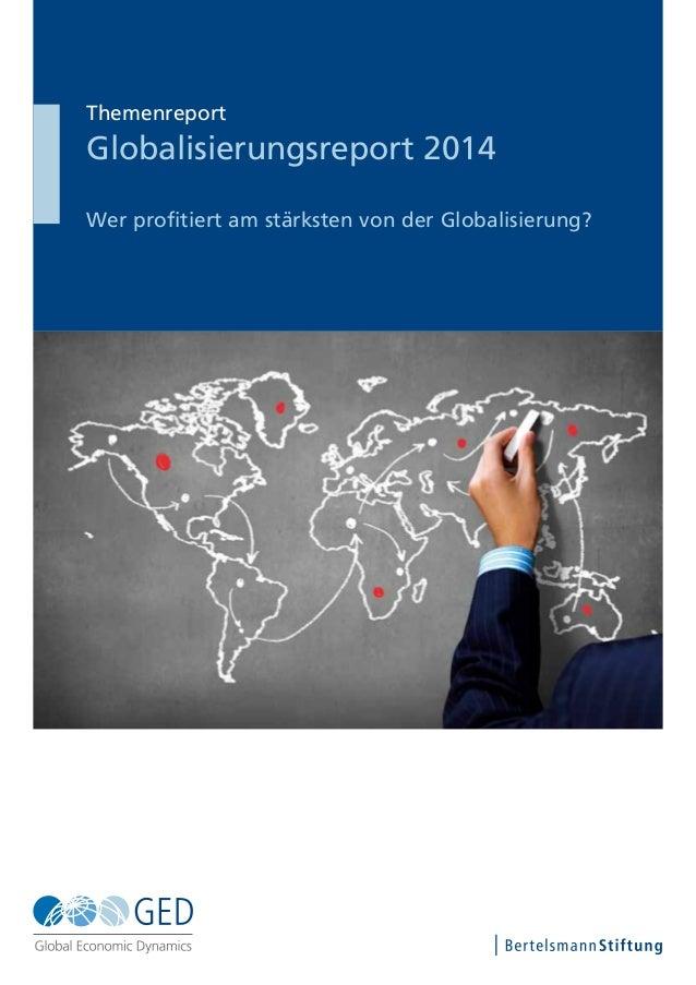 Themenreport Globalisierungsreport 2014 Wer profitiert am stärksten von der Globalisierung?