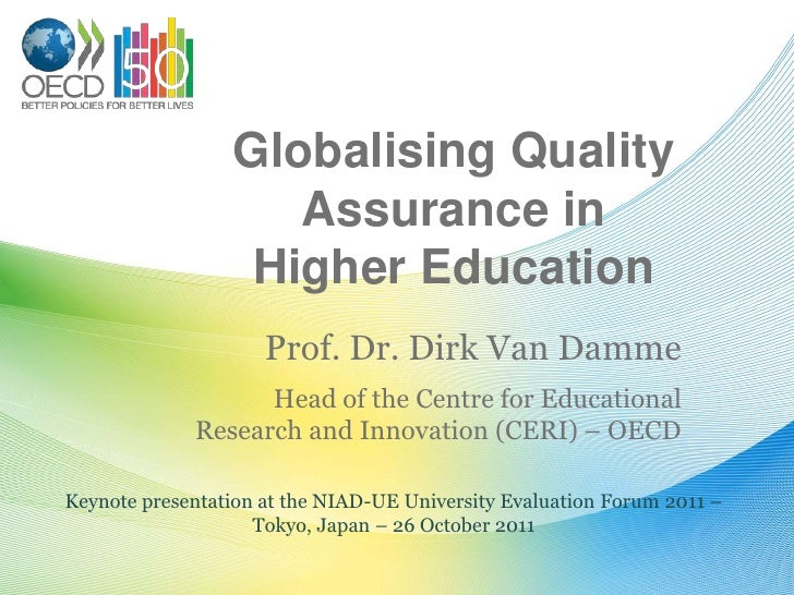 Globalising Quality                    Assurance in                  Higher Education                     Prof. Dr. Dirk V...