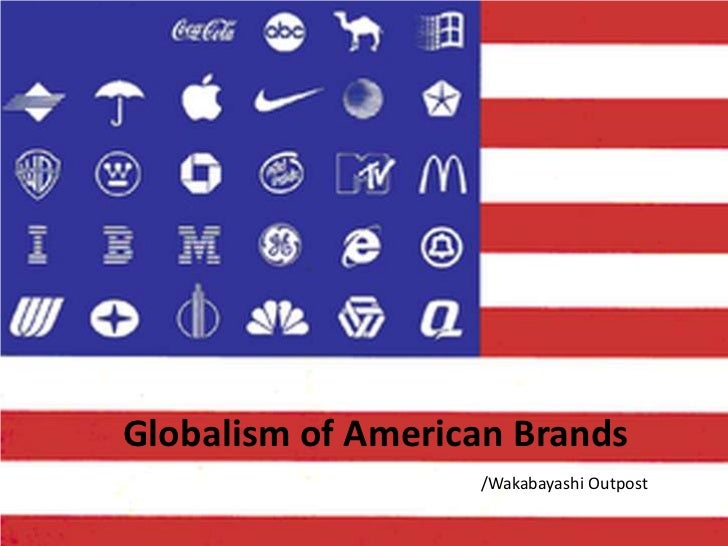 Globalism of American Brands<br />/Wakabayashi Outpost<br />